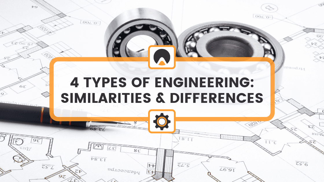 blueprints with text overlay reading: 4 types of engineering--similarities and differences