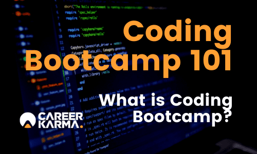 Coding Bootcamp 101: What Is Coding Bootcamp?