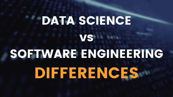data science vs software engineering: differences
