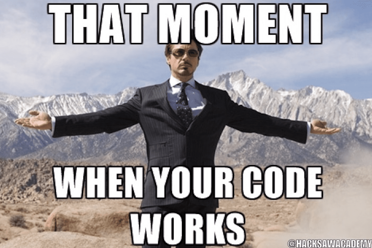 "Tony Stark arms outstretched with the words ""That Moment When Your Code Works."