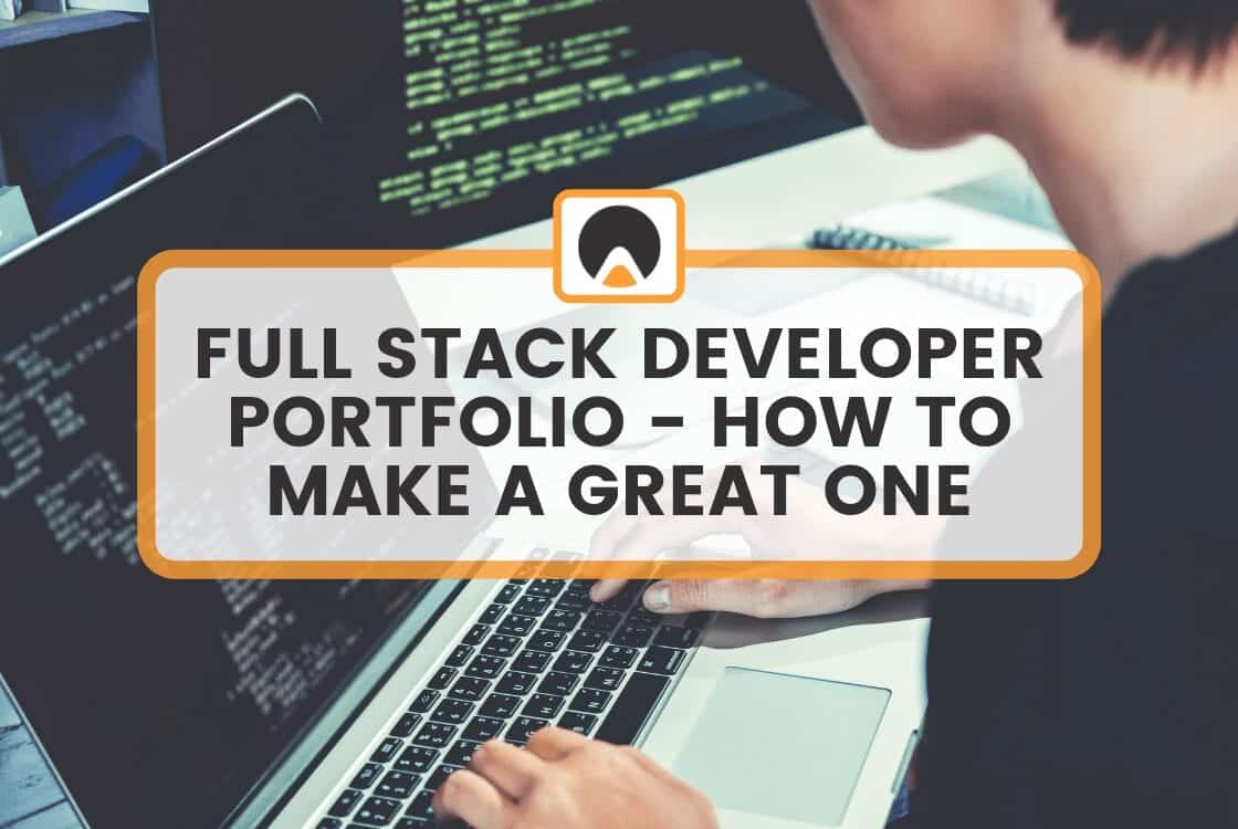 man at computer with title overlay: full stack developer portfolio-how to make a great one