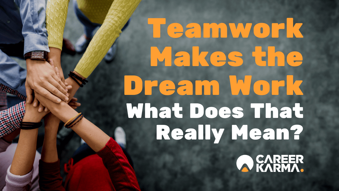 Teamwork Makes the Dream Work: What Does That Really Mean?