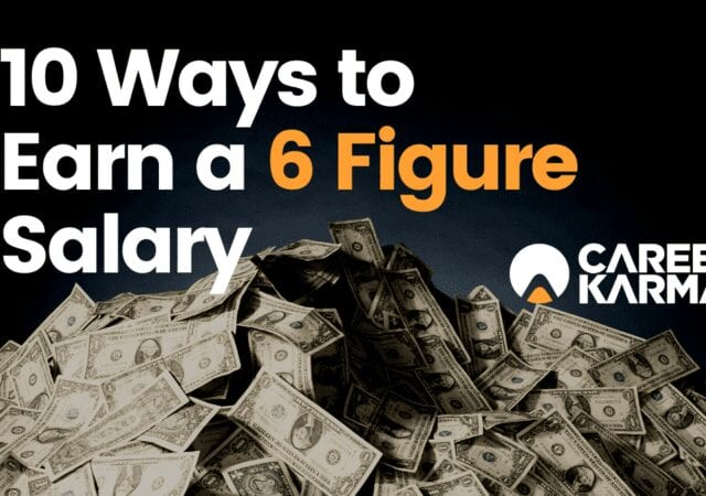 10 Ways to Earn a 6 Figure Salary