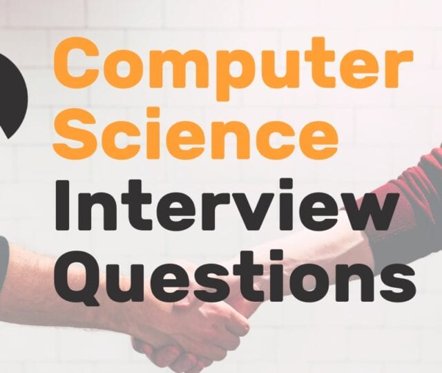Computer Science Interview Questions