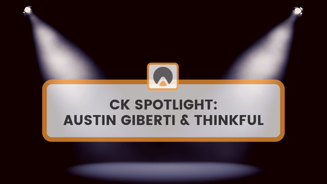 ck spotlight: austin giberti and thinkful