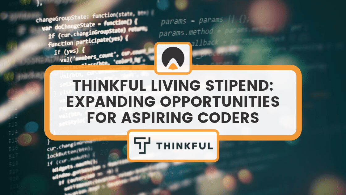 thinkful living stipend expanding opportunities for aspiring coders