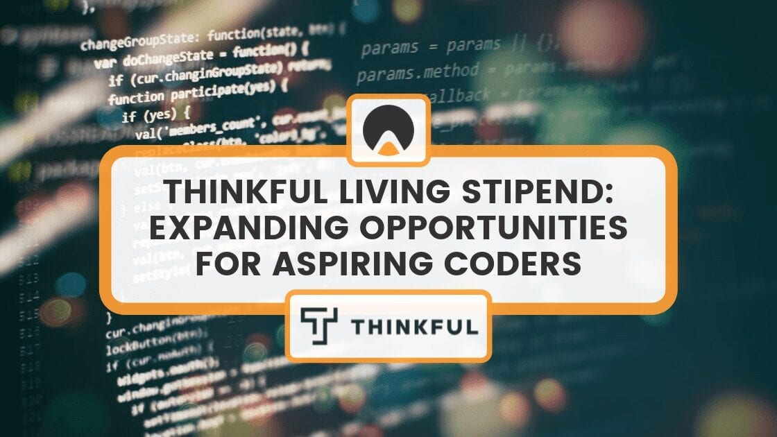 Thinkful Living Stipend: Expanding Opportunities for Aspiring Coders