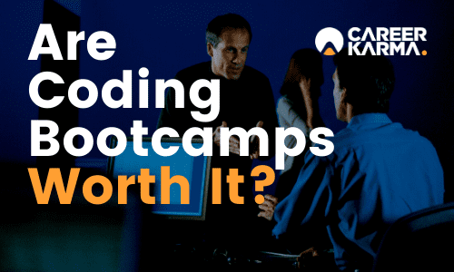 Are Coding Bootcamps Worth It?