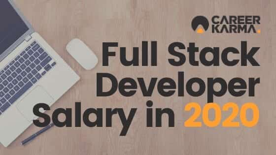 Full Stack Developer Salary in 2020