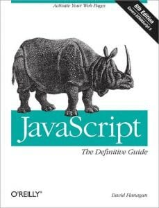 JavaScript: The Definitive Guide: Activate Your Web Pages by David Flanagan