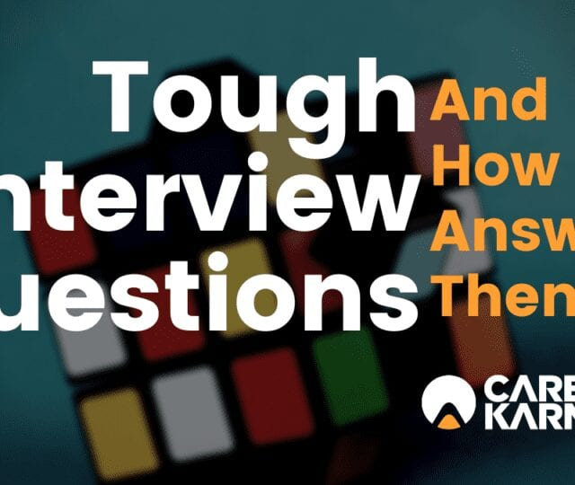 Tough Interview Questions and How to Answer Them