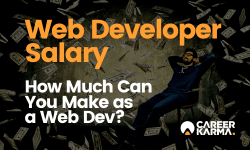 Web Developer Salary: How Much Can You Make?