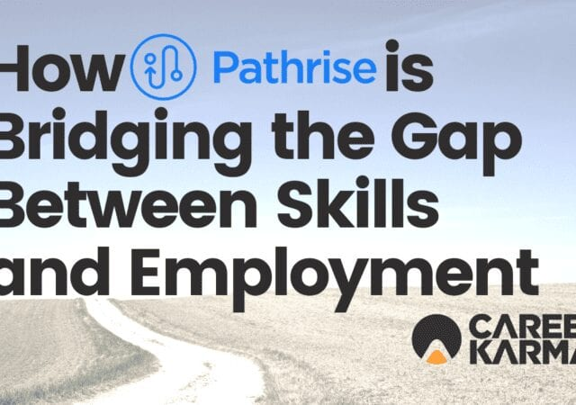 How Pathrise is Bridging the Gap Between Skills and Employment