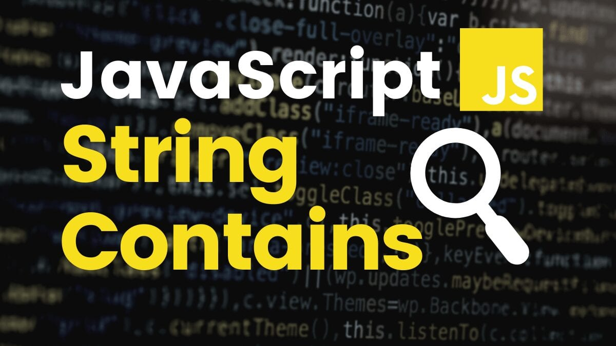 JavaScript String Contains: Step-By-Step Guide