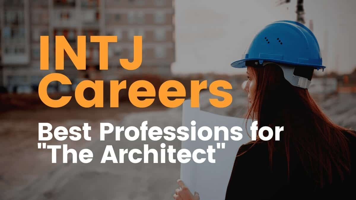 """INTJ Careers: Best Professions for """"The Architect"""""""