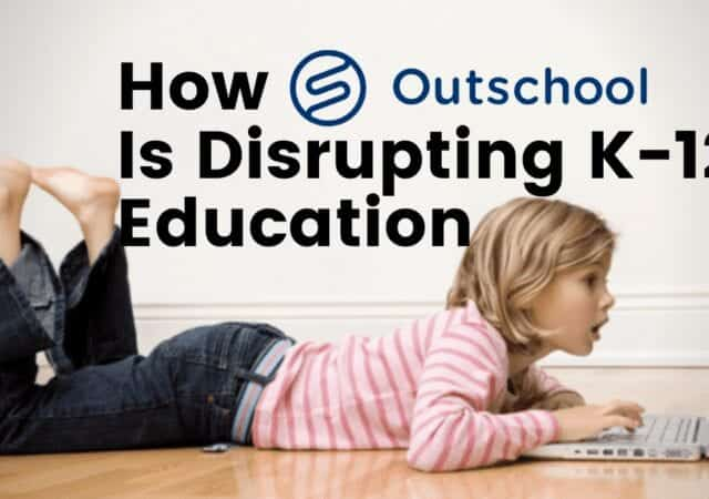 How Outschool is Disrupting K-12 Education