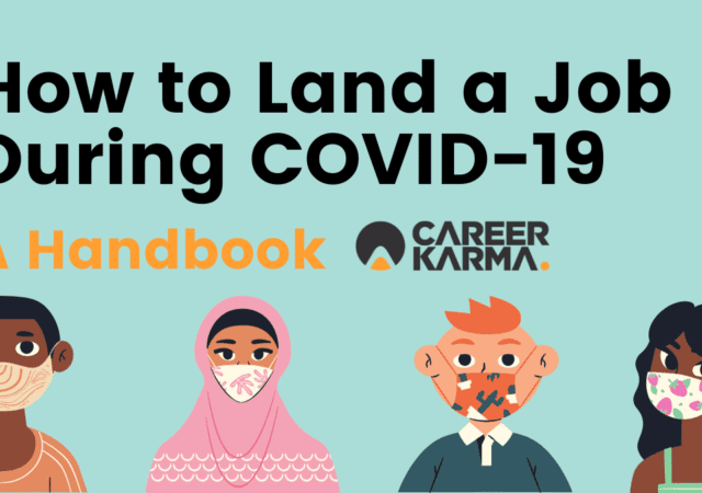 How to Land a Job During COVID-19P: A Handbook Career Karma
