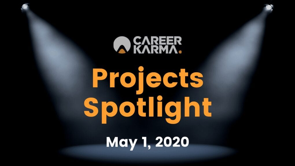 Career Karma Projects Spotlight: May 1st