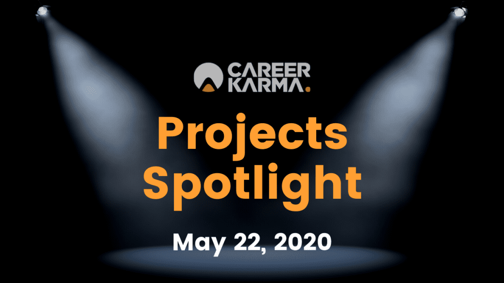 Career Karma Projects Spotlight: May 22nd