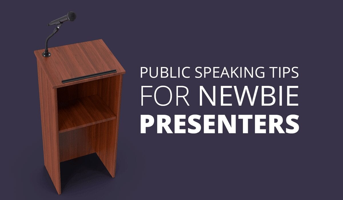 Public Speaking Tips for for Newbie Presenters