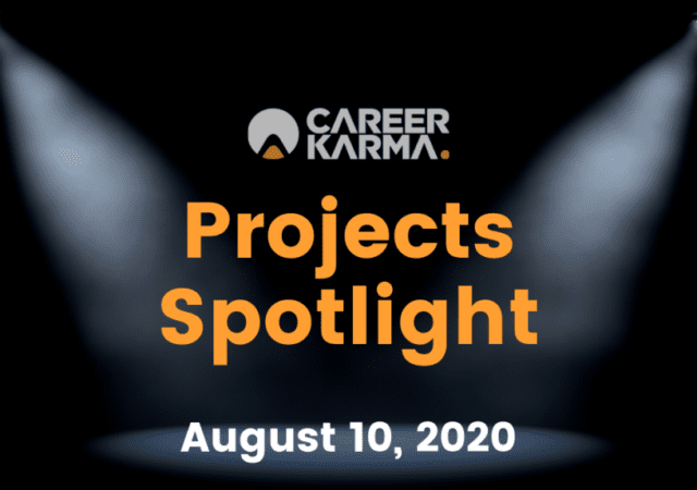 Career Karma Projects Spotlight: August 10th