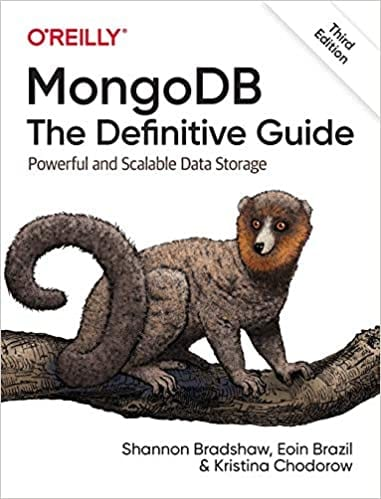 MongoDB: The Definitive Guide: Powerful and Scalable Data Storage by Shannon Bradshaw, Eoin Brazil, and Kristina Chodorow