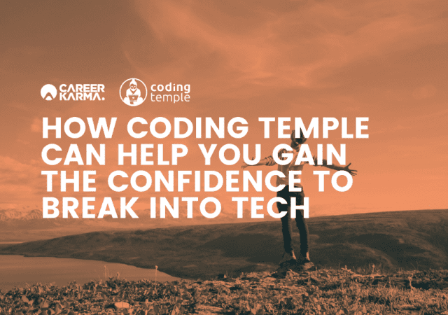 How Coding Temple Can Help You Gain the Confidence To Break Into Tech